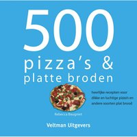 500 Pizza's en platte broden kookboek